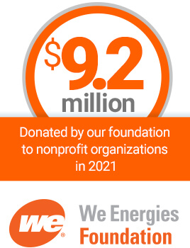 $9 million donated by our foundation to nonprofit organizations in 2020. We Energies Foundation